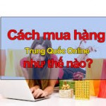 cach mua hang trung quoc the nao