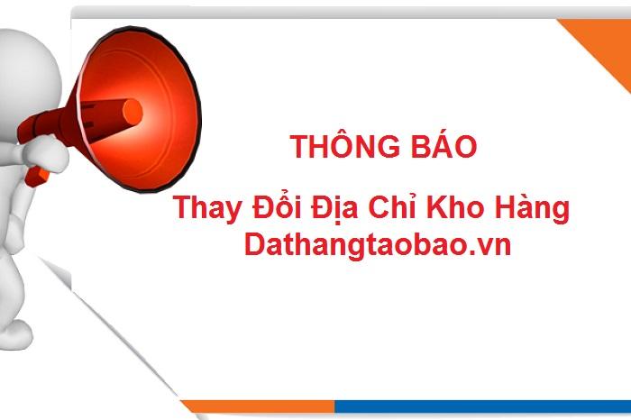 Hình ảnh nguồn hàng Thông báo thay đổi kho hàng dathangtaobao.vn giá sỉ quảng châu taobao 1688 trung quốc về TpHCM